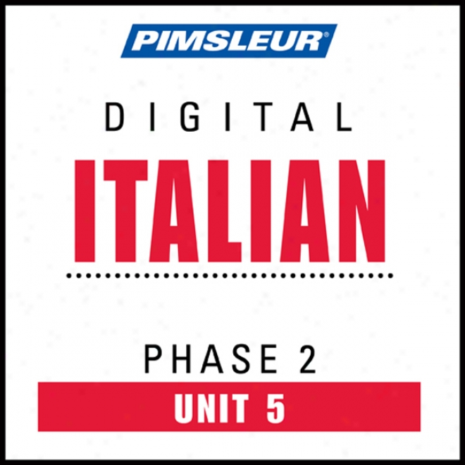 Italian Phase 2, Unit 05: Learn To Speak And Understand Italian With Pimsleur Language Programs