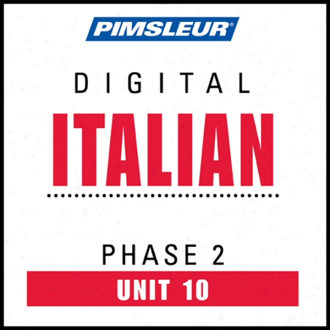 Italian hPase 2, Unit 10: Learn To Speak And Understand Italian With Pimsleur Language Programs