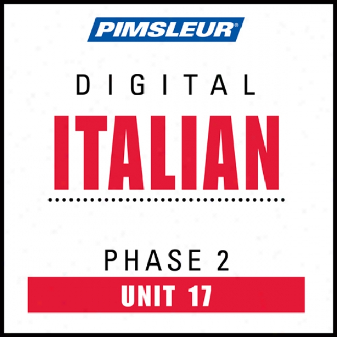 Italian Phase 2, Unit 17: Learn To Speak And Understand Italian Wit hPimsleu Language Programs