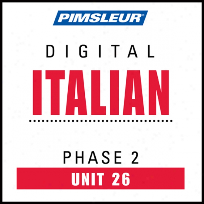Italian Appearance 2, Unit 26: Learn To Spsak And Understand Italian In the opinion of Pimsleur Language Programs