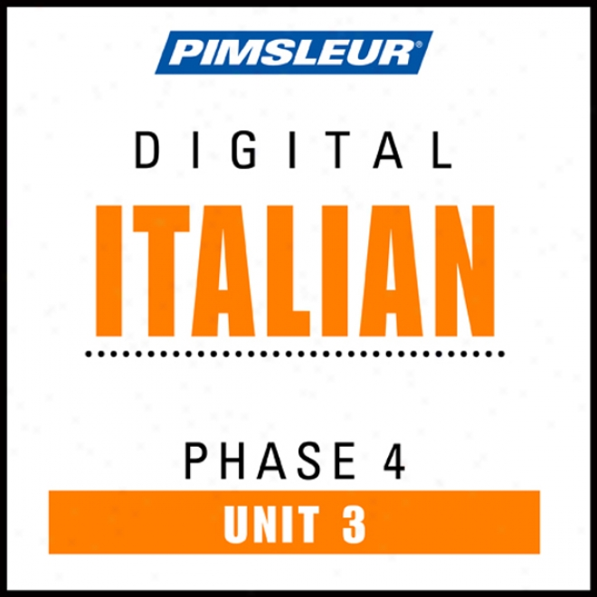 Italian Phase 4, Unit 30: Learn To Speak And Understand Italian With Pimsleur Language Programs