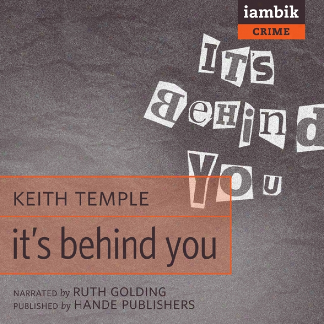 It's Behind You (unabridged)