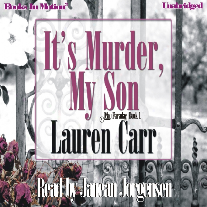 It's Kill cruelly My Son: A Mac Faraday Mystery, Book 1 (unabridged)