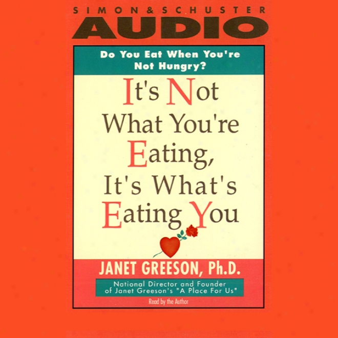 It's Not What You're Eating, It's What's Eating You: Overcome Hidden Food Addictions