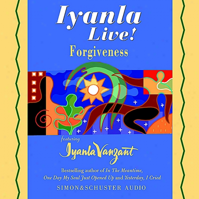 Iyanla Live! Forgiveness