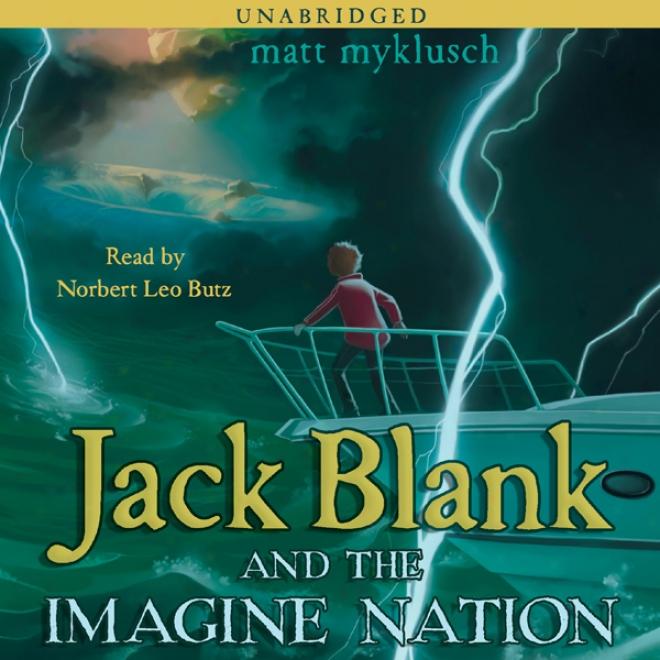Jack Blank And Imagine State: Jack Blank Trilogy, Book 1 (unabridged)