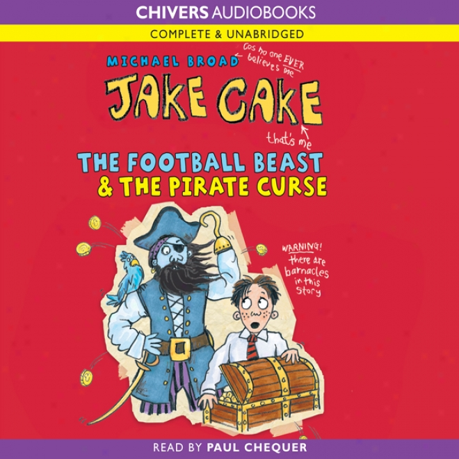 Jake Cake: The Football Beast & The Pirate Curse (unabridged)