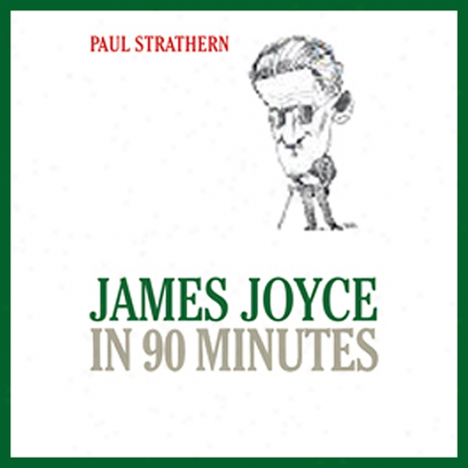 James Joyce In 90 Mijutes (unabridged)
