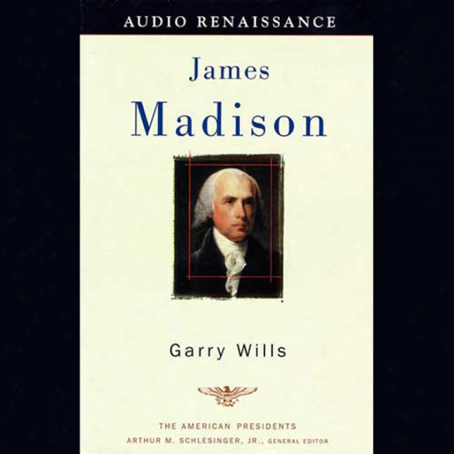 James Madison (unabridged)