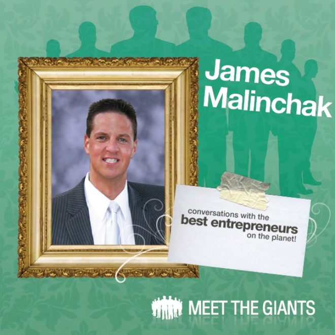 James Malinchak - Building A Multi Millionn Dollar Speaking Business: Conversations With The Best Entrepreneurs On The Planet