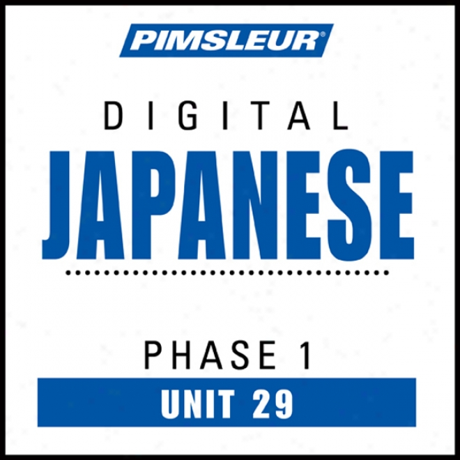 Japanese Phase 1, Unit 29: Learn To Speak And Understand Japaese With Pimsleur Language Programs