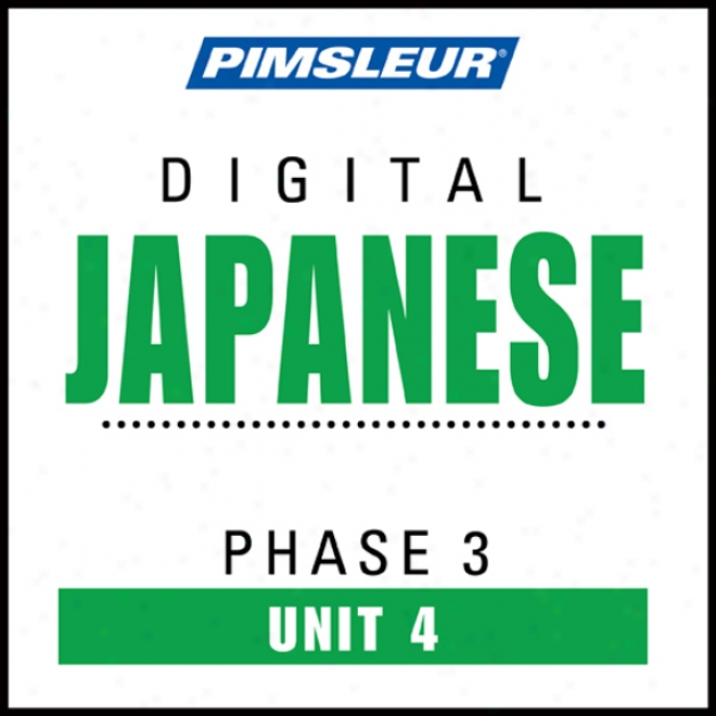 Ja0anese Phase 3, Unitt 04: Learn To Speak And Understand Japanese With Pimsleur Language Programs