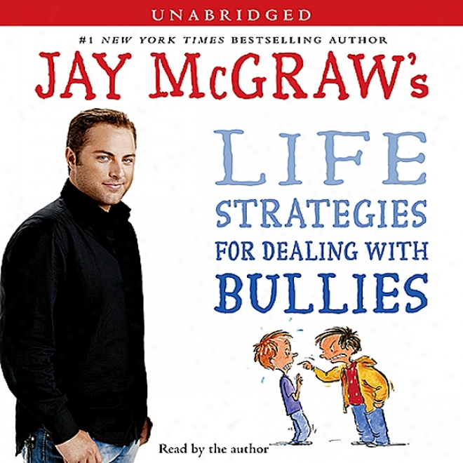 Jay Mcgraw's Life Strategies For Dealing Through  Bullies (unabridged)