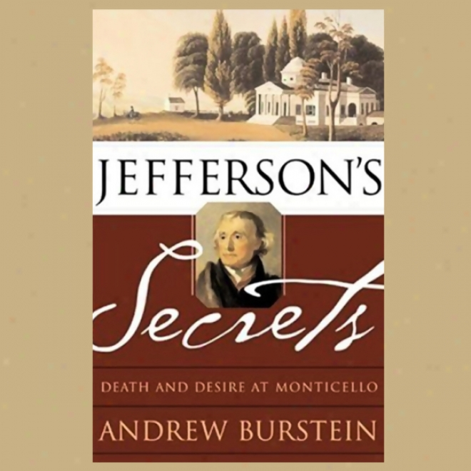 Jefferson's Seccrets: Deaath And Desite At Monticello (unabridged)