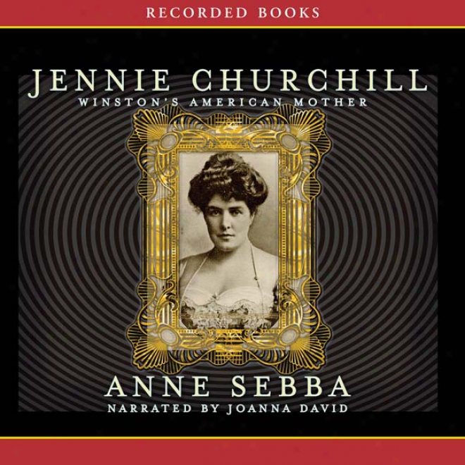 Jennie Churchill: Winston's American Mother (unabridged)