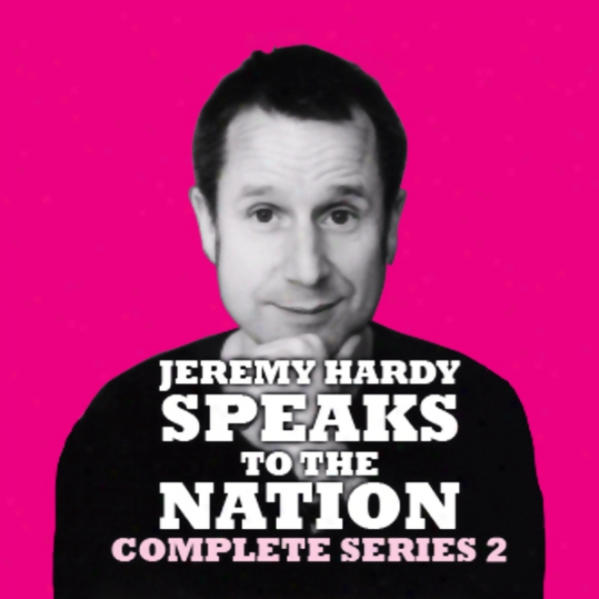 Jeremy Hardy Speaks To The Nation: Series 2, Part 5