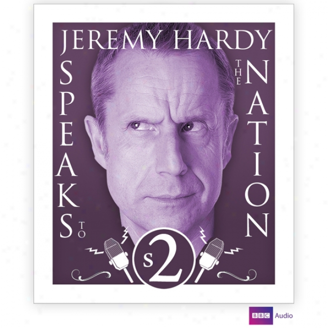 Jeremy Hardy Speaks To The Nation, Series 2