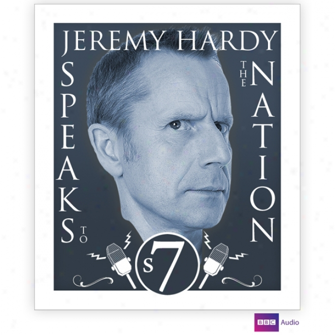 Jeremy Hardy Speaks To The Nation: Series 7