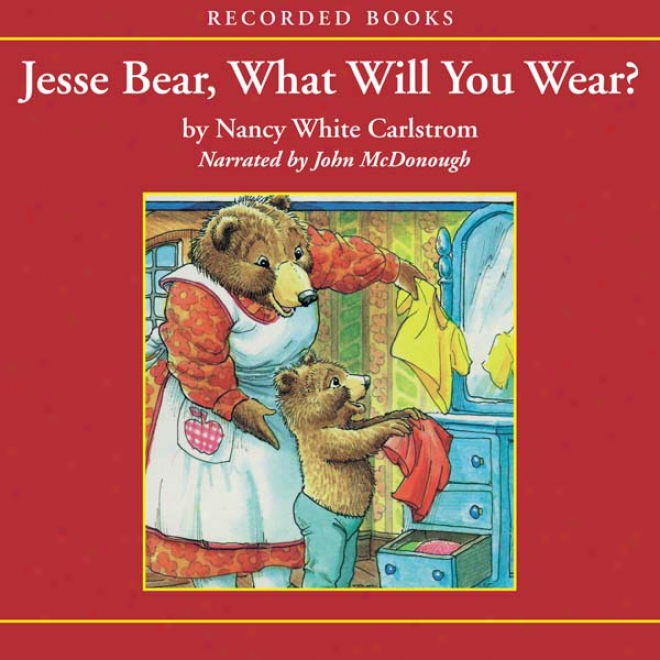 Jesse Bear, What Will You Wear? (unabridged)