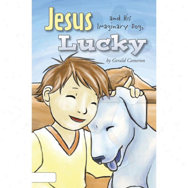 Jesus An dHis Imaginary Dog, Lucky (unabridged)