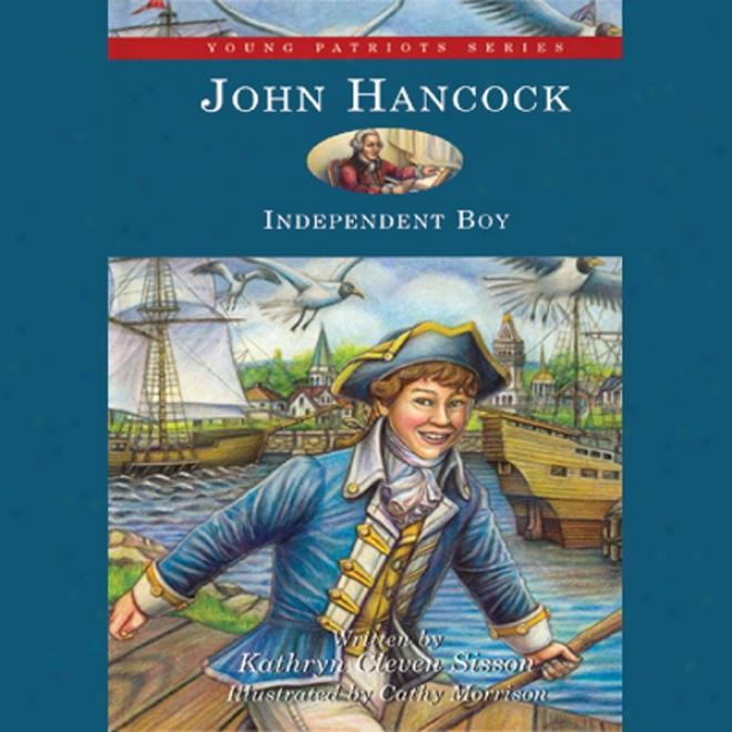 John Hancock: Independent Boy (unbridged)