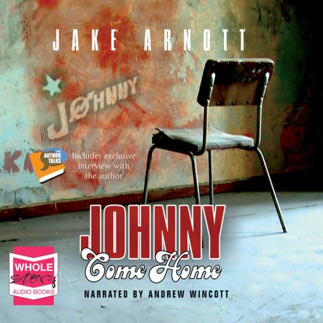 Johnny Come Home (unabridged)