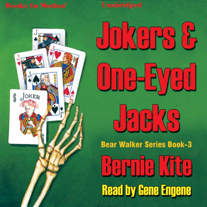 Jokers And One-eyed Jacks: Bear Walker Series, Book 3 (unabridged)