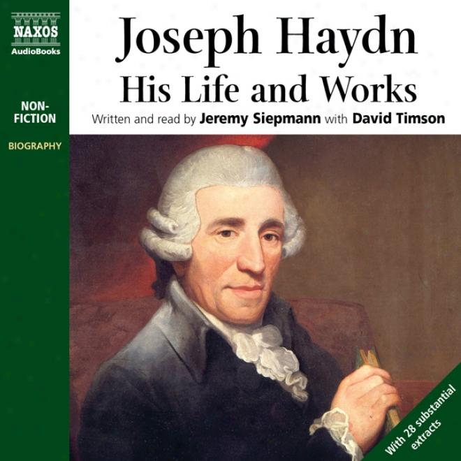 Joseph Haydn: His Life And Works (unabridged)