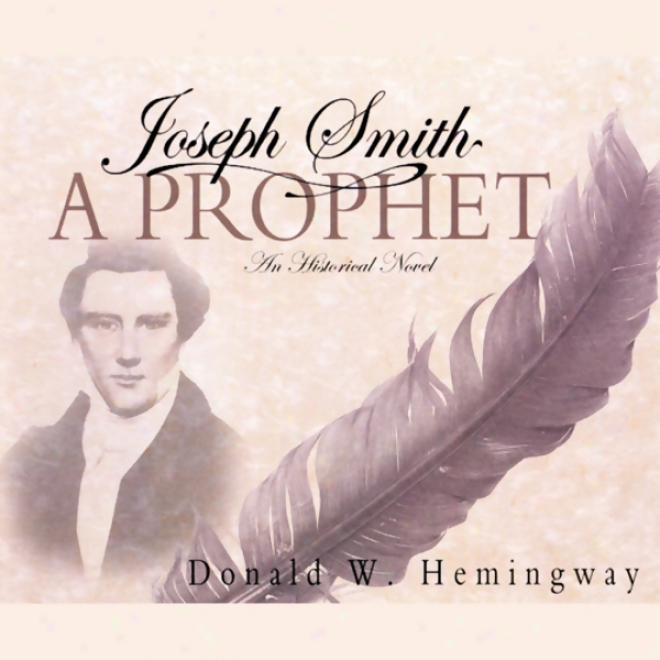 Joseph Smith: A Prophet (unabridged)