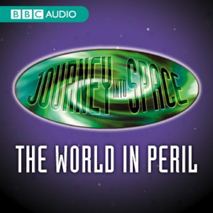Journey Into Space: The World In Peril, Episode 16