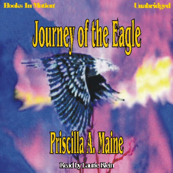 Journey Of The Eagle (unabridged)