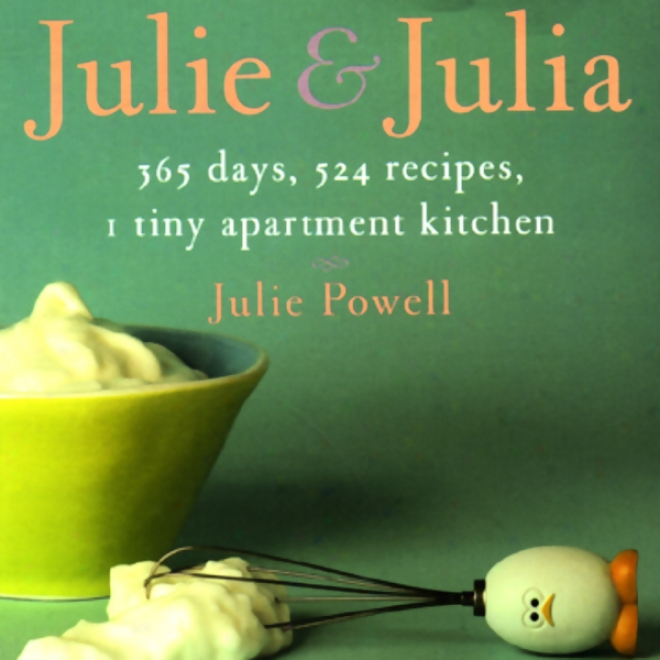 Juliee Abd Julia: 365 Days, 524 Recipes, 1 Tiny Apartment Kitchen