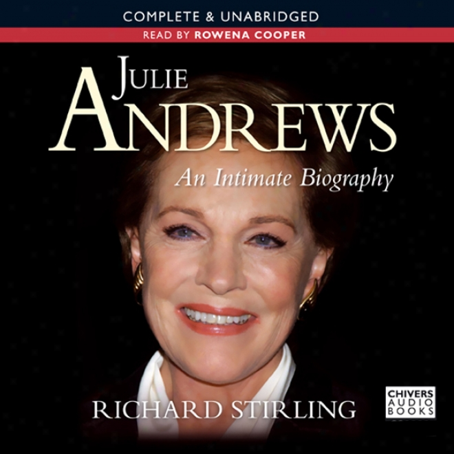 Julie Andrews: An Intimate Biography (unabridged)