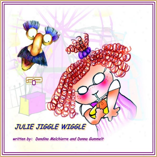 Julie Jiggle Wiggle