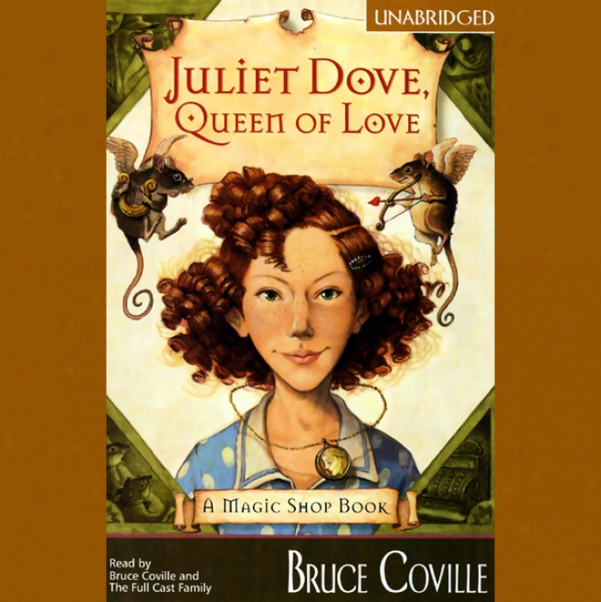 Juliet Dove, Queen Of Love: A Magic Shop Book (unabridged)