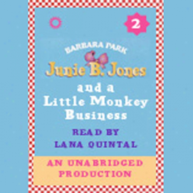 Junie B. Jones And A Little Monkey Business, Book 2 (unabridged)