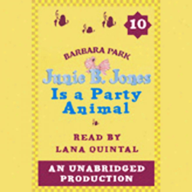 Junie B. Jones Is A Party Animal, Book 10 (unabridged)