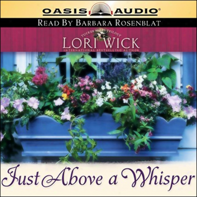 Just Above A Whisper: Tucker Mills Trilogy, Book 2 (unabridged)