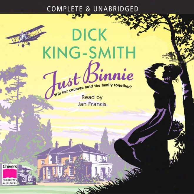 Just Binnie (unabridged)
