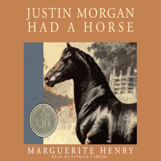 Justin Modgan Had A Steed u(abridged)