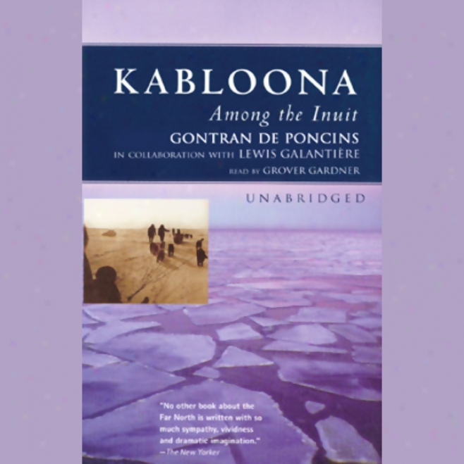Kabloona: Among The Inuit (unabridge)d