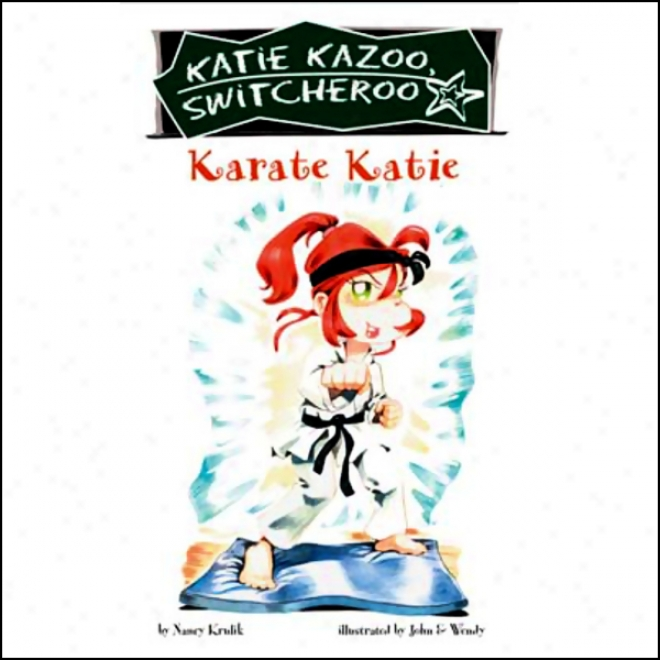 Karate Katie: Katie Kazoo, Switcheroo #18 (unabridged)
