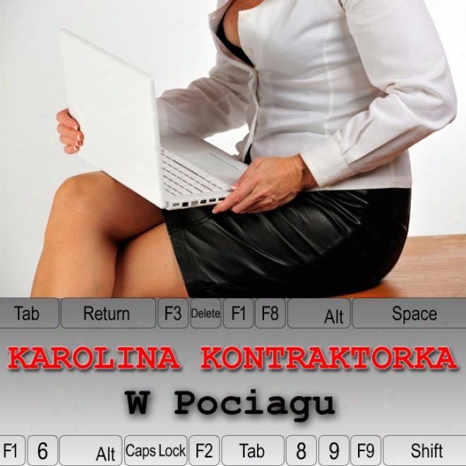 Karolinz Kontraktorka: W Pociagu [on A Train] (unabridged)