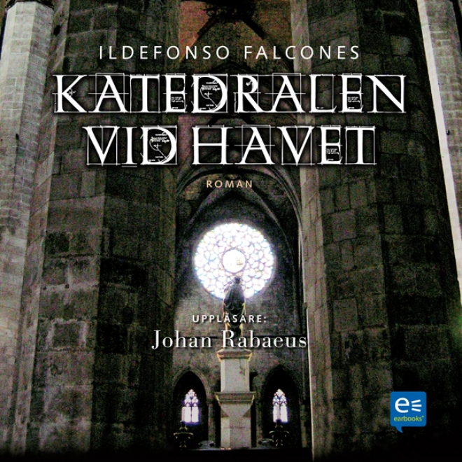 Katedralen Vid Havet [cathedral Of The Sea] (unabridged)
