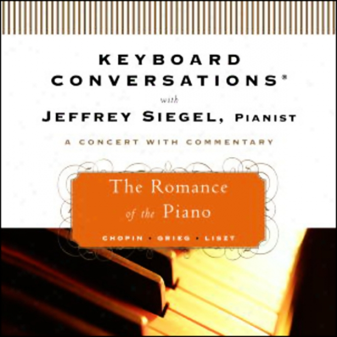 Keyboard Conversations: The Romance Of The Piano