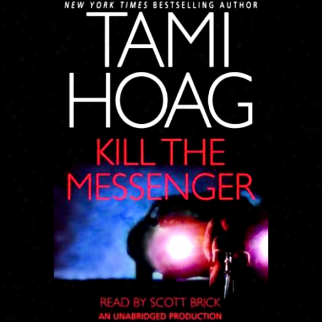 Kill The Messenger (unabridged)