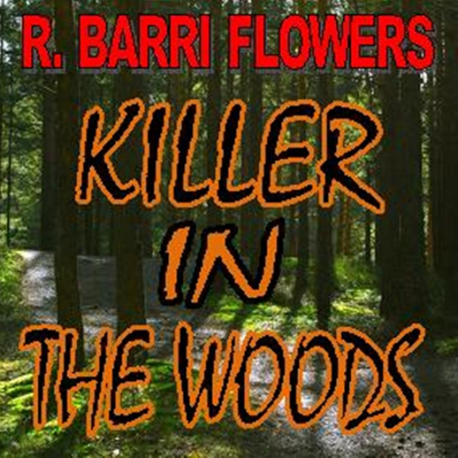 Killer In The Woods: A Psychological Thriller (unabridged)