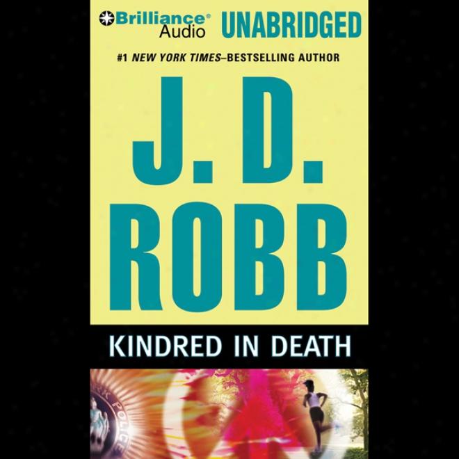 Kindred In Death: In Dezth, Book 29 (unabridged)