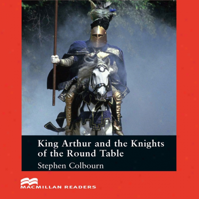 'king Arthur And The Knights Of The Round Table' For Learners Of English