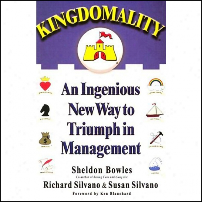 Kingdomality: An Inventive New Way To Tirumph In Management (unabridged)